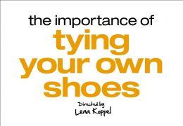 Die Kunst seine Schuhe selbst zu schnüren