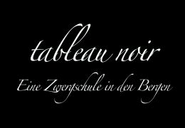 Tableau noir - Eine Zwergschule in den Bergen