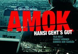 Amok - Hansi geht's gut