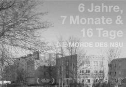 6 Jahre, 7 Monate und 16 Tage - Die Morde des NSU