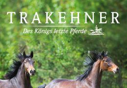 Trakehner - Des Königs letzte Pferde