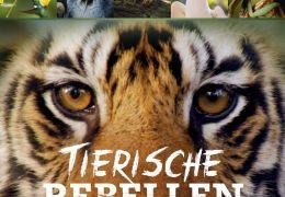 Tierische Rebellen - Die erstaunlichsten und...Welt