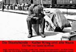 Die Staatsfeinde - Kalter Krieg und alte Nazis