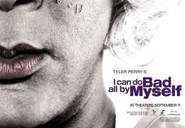 I Can Do Bad All By Myself - Plakat 1