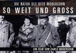 'So weit und groß - Die Natur des Otto Mondersohn'