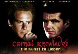 Carnal Knowledge - Die Kunst zu Lieben