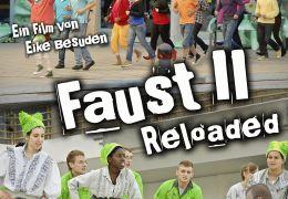 Faust II Reloaded - Den lieb ich, der Unmögliches...lakat