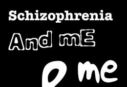 Schizophrenia and Me and Me