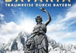 Bavaria - Traumreise durch Bayern - Hauptplakat