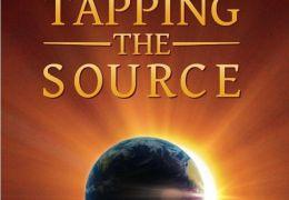 Tapping The Source - Das Geheimnis des Glücks
