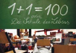 1+1 100 oder Die Schule des Lebens