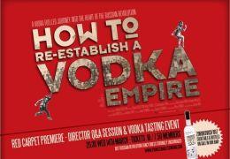 How to Re-Establish a Vodka Empire