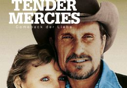 Tender Mercies – Comeback der Liebe