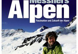 Messners Alpen - Faszination und Zukunft der Alpen