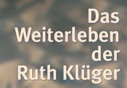 Das Weiterleben der Ruth Klüger - Plakat