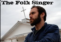 The Folk Singer: A Tale of Men, Music & America