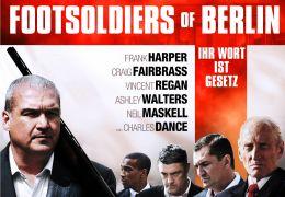 Footsoldiers of Berlin - Ihr Wort ist Gesetz