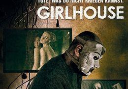 Girlhouse - Töte, was Du nicht kriegen kannst!