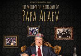 Das wunderbare Königreich des Papa Alaev
