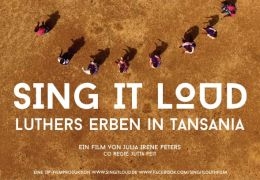 Sing it Loud - Luthers Erben in Tansania
