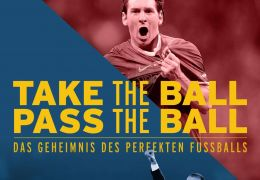 Take the Ball, Pass the Ball - Das Geheimnis des...balls