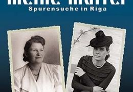 Meine Mütter - Spurensuche in Riga