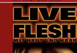 Live Flesh - Mit Haut und Haar